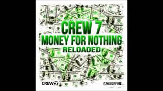 Crew 7 - Money for nothing (Party Rock Brothers Vocal Edit)