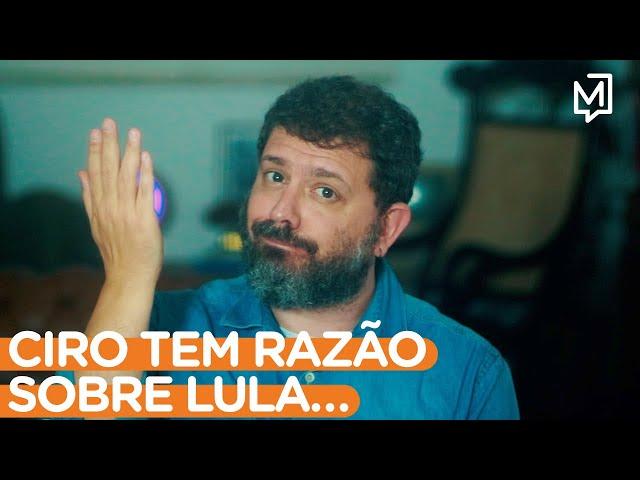 Ciro tem razão sobre Lula…I Ponto de Partida