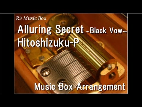 Alluring Secret ~Black Vow~/Hitoshizuku-P feat. Kagamine Rin & Kagamine Len [Music Box]
