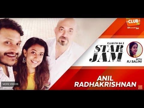 Anil Radhakrishnan - Star Jam - RJ Salini - CLUB FM 94.3