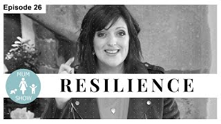 26 RESILIENCE from Mum Show TV