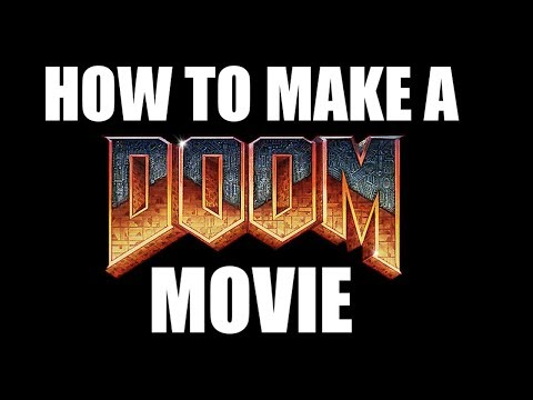 Can You Make A Good Doom Movie?