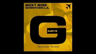 Micky More - Downtown L.A (Andy Tee Main Mix)