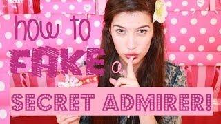 HOW TO FAKE A SECRET ADMIRER!