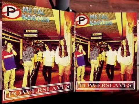 [Full Album] Powerslaves - Metal Kartun 1996