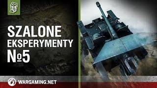 Szalone eksperymenty №5 [World of Tanks Polska]
