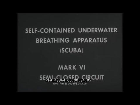 U.S. NAVY SCUBA DIVING MARK VI SEMI CLOSED CIRCUIT APPARATUS TRAINING FILM 43364 NA