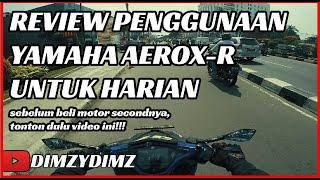 Review Penggunaan Harian Yamaha Aerox R (2020)