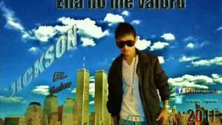 Jickson EL Galan - Ella no me valoro - (Reggaeton romantico 2011)