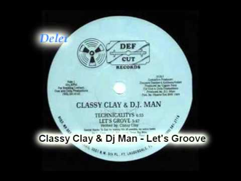 Classy Clay & Dj Man -  Let's Groove