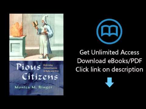 Download Pious Citizens: Reforming Zoroastrianism in India and Iran (Modern Intellectual and Pol PDF