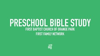 October 4, 2020 - Preschoolers & Family Bible Study