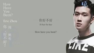 你,好不好?(How Have You Been?) By 周興哲(Eric Zhou) [Lyrics Chines PinYin & English]