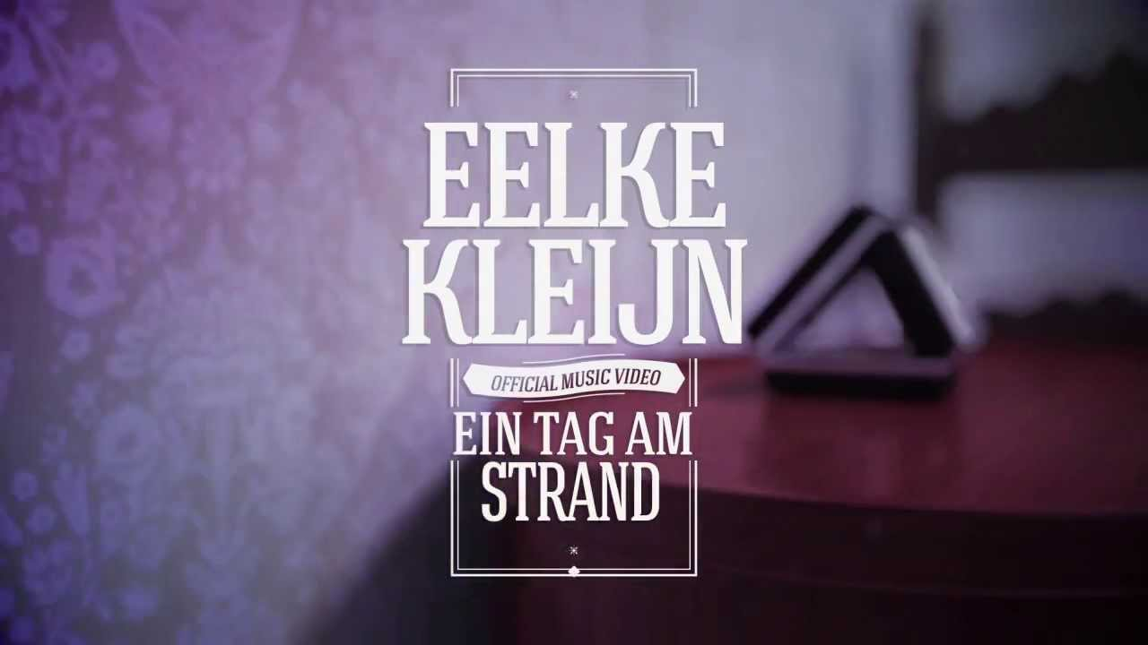 eelke kleijn ein tag am strand official video youtube. Black Bedroom Furniture Sets. Home Design Ideas