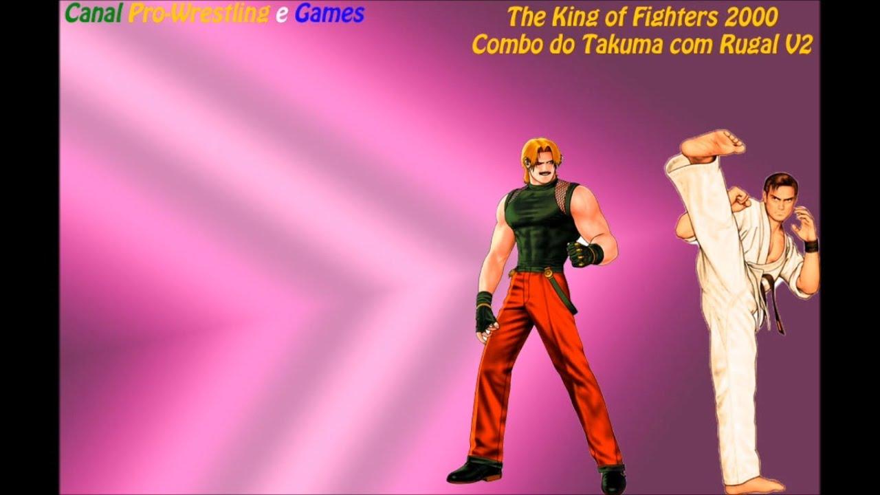 The King Of Fighters 2000 Combo Do Takuma Com O Rugal V2 Youtube