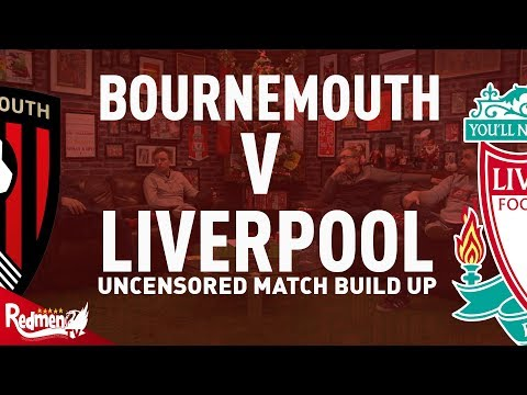 Bournemouth v Liverpool | Uncensored Match Build Up