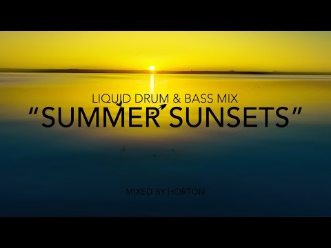 """Summer Sunsets"" ~ Chilled Liquid Drum & Bass Mix"
