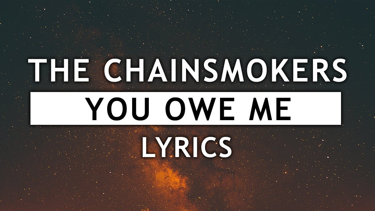 the-chainsmokers-you-owe-me-lyrics-chill-zone