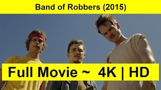 Band of Robbers Full Length