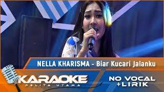 (Karaoke Version) BIAR KUCARI JALANKU - Nella Kharisma   Karaoke Lagu Koplo - no vocal