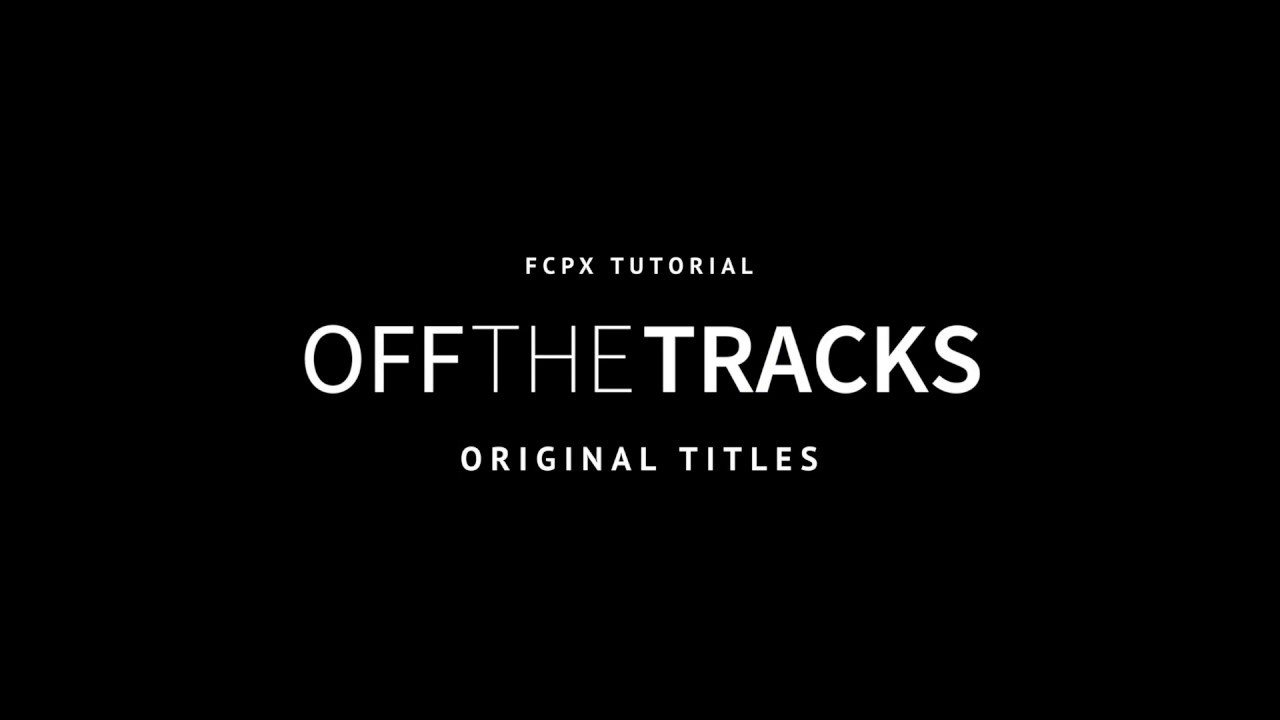 Off The Tracks FCPX Titles - Free FCPX Plugin