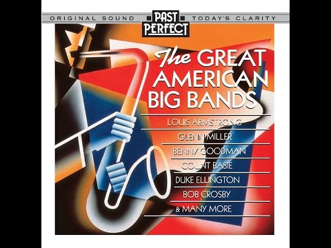 Great American Big Bands of the 1930s & 40s (Past Perfect) with Glenn Miller & Duke Ellington