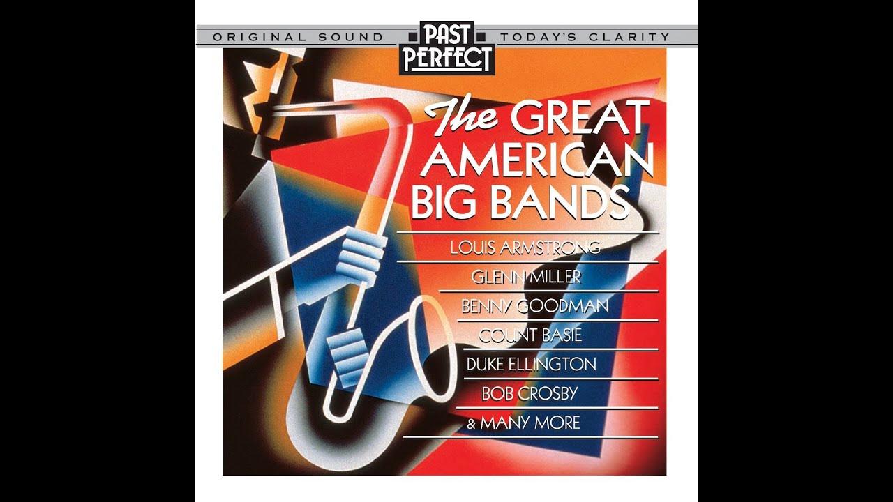 Great American Big Bands Of The S S Glenn Miller Duke Ellington Bigbands Vintagemusic Youtube