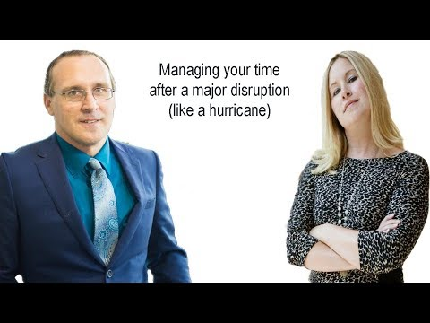 Managing your time after a major disruption like a hurricane)