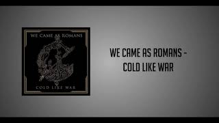 We Came As Romans Cold Like War