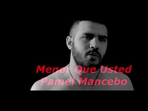 Pamel Mancebo Menor Que Usted lyrics/letras