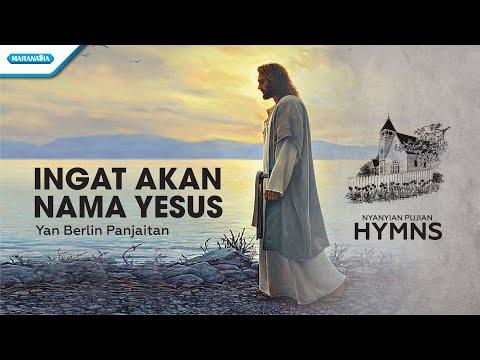 Yan Berlin Panjaitan - Ingat Akan Nama Yesus