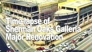 Time-lapse Video:  Sherman Oaks Galleria Renovation
