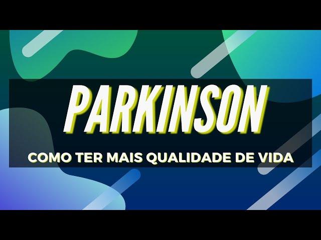 Parkinson - Como Melhorar Os Sintomas Do Mal De Parkinson (Doença De Parkinson)