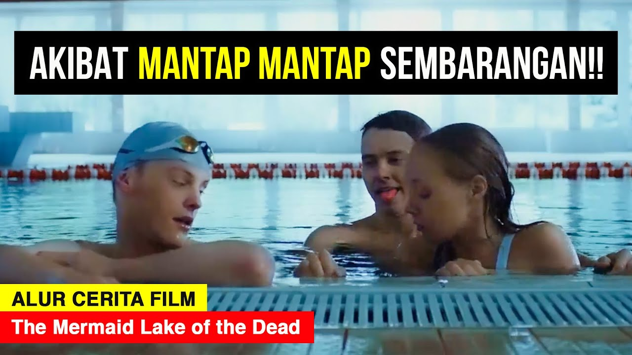JANGAN PERGI KE DANAU ANGKER INI !! - ALUR CERITA FILM The Mermaid Lake of the Dead (2018)