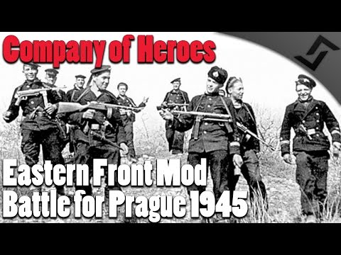 Battle for Prague 1945 - Company of Heroes - Eastern Front Mod Gameplay