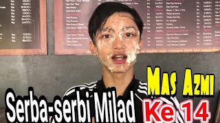 Video Sedikit Serba-serbi Milad Mas Azmi Askandar ke 14 download MP3, 3GP, MP4, WEBM, AVI, FLV Juli 2018
