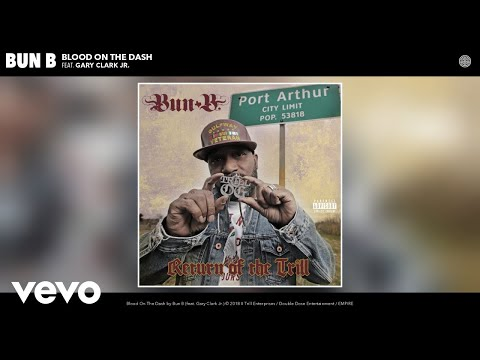 Bun B - Blood On The Dash (Audio) ft. Gary Clark Jr.