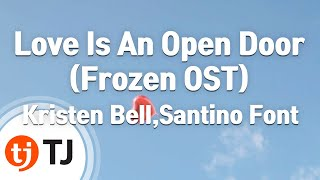 Love Is An Open Door(Frozen OST)_Kristen Bell,Santino Font_TJ 노래방 (Karaoke/lyrics/romanization)