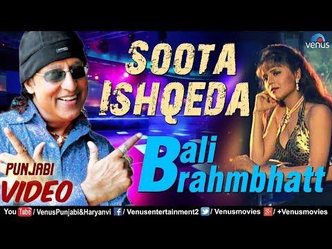 Soota Ishqeda - Full Video | Bali Brahmbhatt | Superhit Punjabi Pop Song | Latest Punjabi Songs 2017