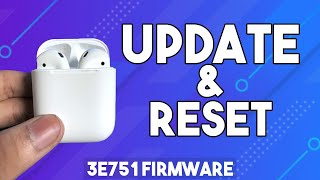 How to update and reset your AirPods? [3E751 Firmware]