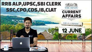 CURRENT AFFAIRS | THE HINDU |12th June 2018 | UPSC, RRB, SBI CLERK/IBPS, SSC, CLAT & OTHERS