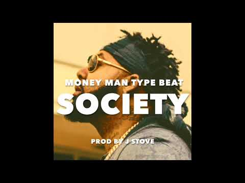"Money Man Type Beat- ""Society"" [Prod. By J Stove]"