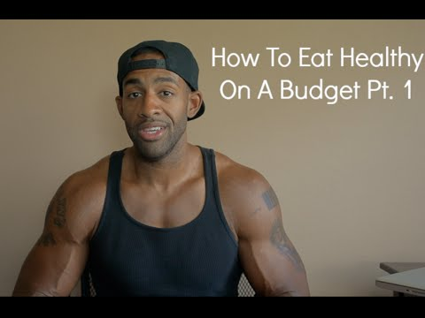 How To Eat Healthy On A Budget Pt. 1