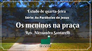 Os meninos da praça - Rev. Alessandro Santarelli