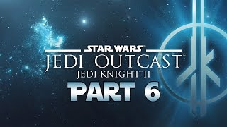 "Star Wars Jedi Knight 2: Jedi Outcast - Let's Play - Part 6 - ""Yavin Temple"""