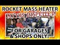 Rocket Mass Heater Myths:  for Tinkering in Garages and Shops Only