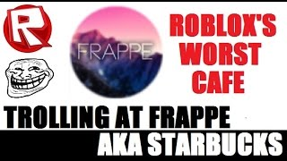 ROBLOX Trolling at Frappe AKA Starbucks