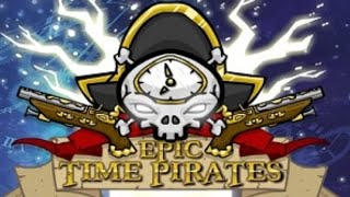 Epic Time Pirates Full Gameplay Walkthrough