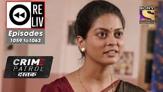 Weekly ReLIV Crime Patrol Dastak 10th June To 14th June 2019 Episodes 1059 To 1063