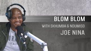 Joe Nina on Blom Blom with Skhumba And Ndumiso